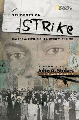 Students on Strike: Jim Crow, Civil Rights, Brown, and Me