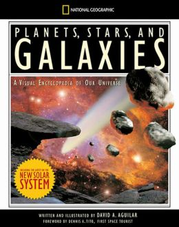 Planets, Stars, and Galaxies: A Visual Encyclopedia of Our Universe