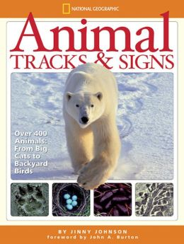 Animal Tracks and Signs: Over 400 Animals from Big Cats to Backyard Birds