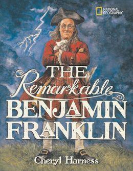 Remarkable Benjamin Franklin