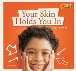 Your Skin Holds You In: A Book about Your Skin
