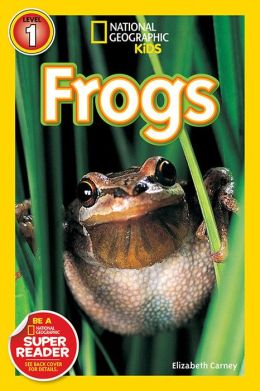 Frogs! (National Geographic Readers Series)