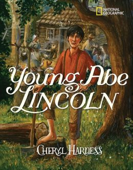 Young Abe Lincoln: The Frontier Days: 1809-1837