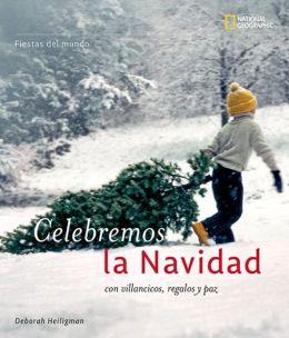 Fiestas del mundo: Celebremos Navidad: con villancicos, regalos y paz