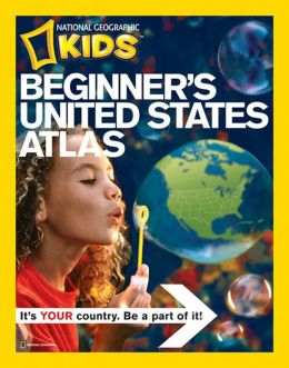Beginner's United States: A First Atlas for Beginning Explorers