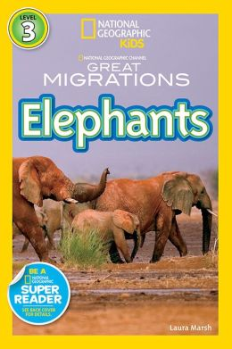 Great Migrations: Elephants (National Geographic Readers Series)