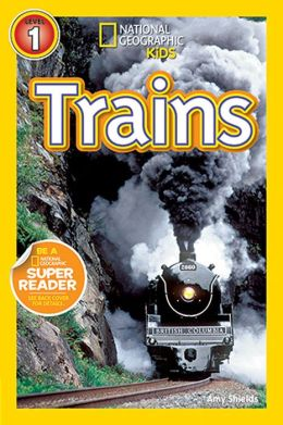 Trains (National Geographic Readers Series)