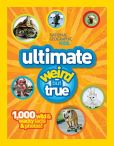 Book Cover Image. Title: NG Kids Ultimate Weird but True:  1,000 Wild & Wacky Facts and Photos, Author: National Geographic