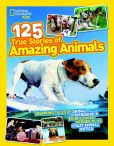 Book Cover Image. Title: National Geographic Kids 125 True Stories of Amazing Animals:  Inspiring Tales of Animal Friendship & Four-Legged Heroes, Plus Crazy Animal Antics, Author: National Geographic Kids