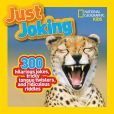 Book Cover Image. Title: National Geographic Kids Just Joking:  300 Hilarious Jokes, Tricky Tongue Twisters, and Ridiculous Riddles, Author: National Geographic Kids