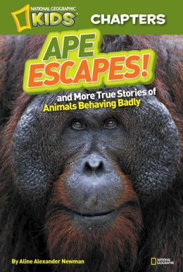 Ape Escapes! (National Geographic Chapters Series)