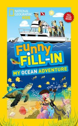National Geographic Kids Funny Fill-in: My Ocean Adventure