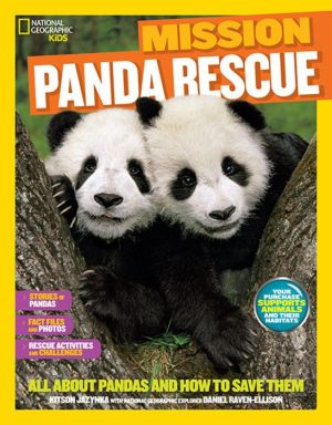 National Geographic Kids Mission: Panda Rescue: All About Pandas and How to Save Them