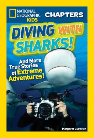 Diving with Sharks!: And More True Stories of Extreme Adventures!