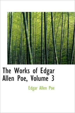 The Works of Edgar Allen Poe, Volume 3