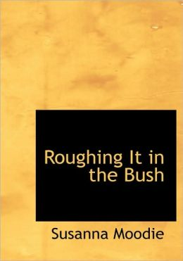 Roughing It In The Bush (Large Print Edition)