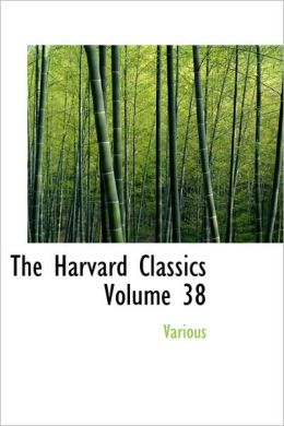 The Harvard Classics Volume 38