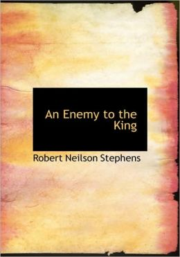 An Enemy To The King (Large Print Edition)