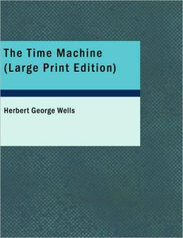The Time Machine (Large Print Edition)