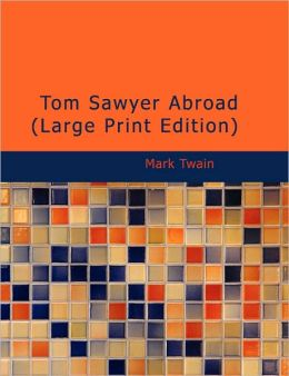 Tom Sawyer Abroad (Large Print Edition)