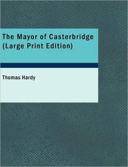 The Mayor Of Casterbridge (Large Print Edition)