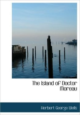The Island Of Doctor Moreau (Large Print Edition)
