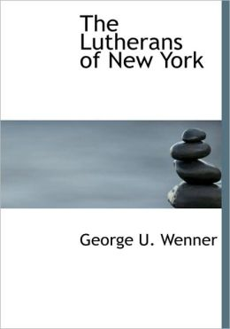 The Lutherans Of New York (Large Print Edition)