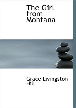 The Girl From Montana (Large Print Edition)