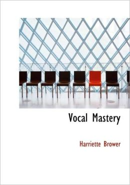 Vocal Mastery (Large Print Edition)