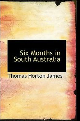 Six Months in South Australia