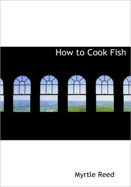 How To Cook Fish (Large Print Edition)