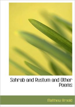 Sohrab And Rustum And Other Poems (Large Print Edition)