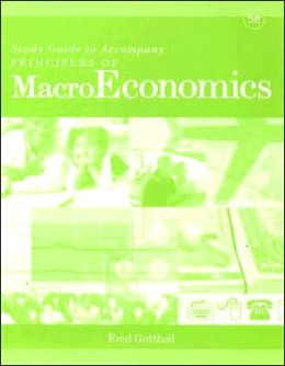 Principles of MacroEconomics: Study Guide to Accompany