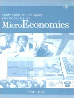Principles of MicroEconomics: Study Guide to Accompany