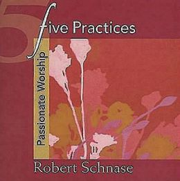 Five Practices Passionate Worship