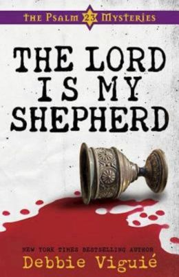 The Lord Is My Shepherd (Psalm 23 Mysteries Series #1)