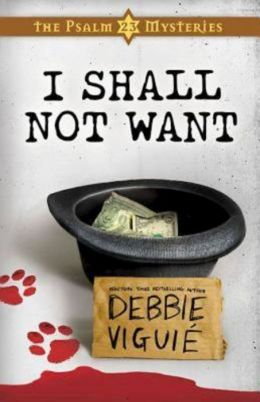 I Shall Not Want (Psalm 23 Mysteries Series #2)