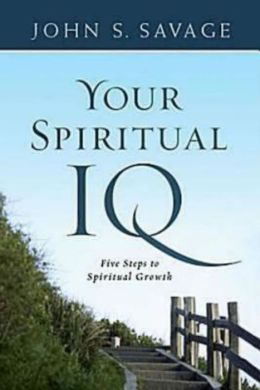 Your Spiritual IQ: Five Steps to Spiritual Growth