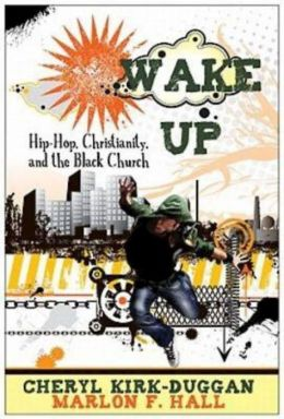 Wake Up!: Hip Hop Christianity and the Black Church