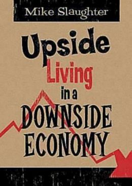 Upside Living in a Downside Economy