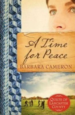 A Time for Peace (Quilts of Lancaster County Series #3)