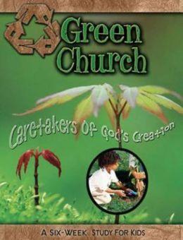 Green Church - Caretakers of God's Creation