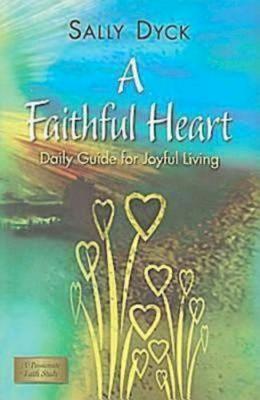 A Faithful Heart: Daily Guide for Joyful Living