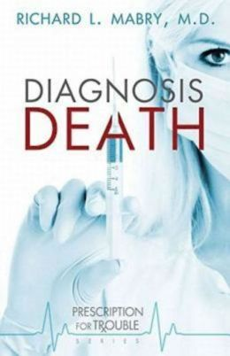 Diagnosis Death (Prescription for Trouble Series #3)