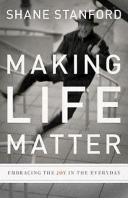 Making Life Matter