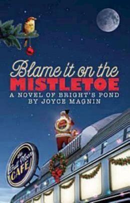 Blame It on the Mistletoe (Bright's Pond Series)
