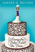 Always the Baker, Never the Bride: An Emma Rae Creation