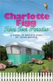 Charlotte Figg Takes Over Paradise (Bright's Pond Series)