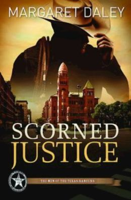 Scorned Justice (Men of the Texas Rangers Series #3)