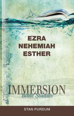 Immersion Bible Studies - Ezra, Nehemiah, Esther